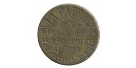 Médaille La Patrie, le n° Cinq Centimes Le Mieux Renseigné de Tous les Journaux du Soir Laiton